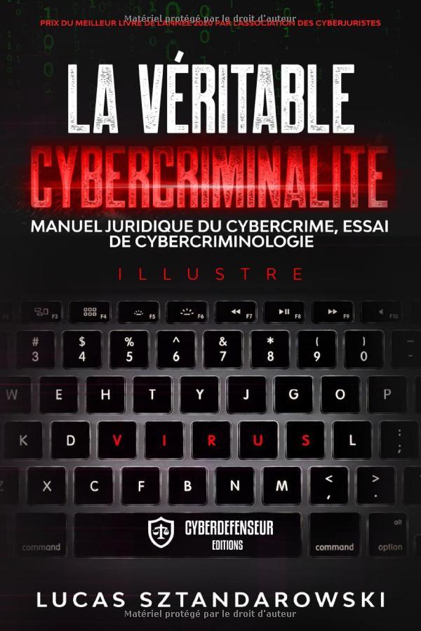 La véritable cybercriminalité: Manuel juridique du cybercrime essai de cybercriminologie (Français) Broché